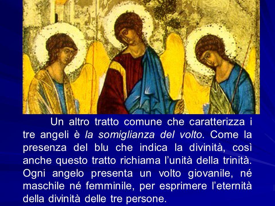Un altro tratto comune che caratterizza i tre angeli è la somiglianza del volto. Come la presenza del blu che indica la divinità, così anche questo tr