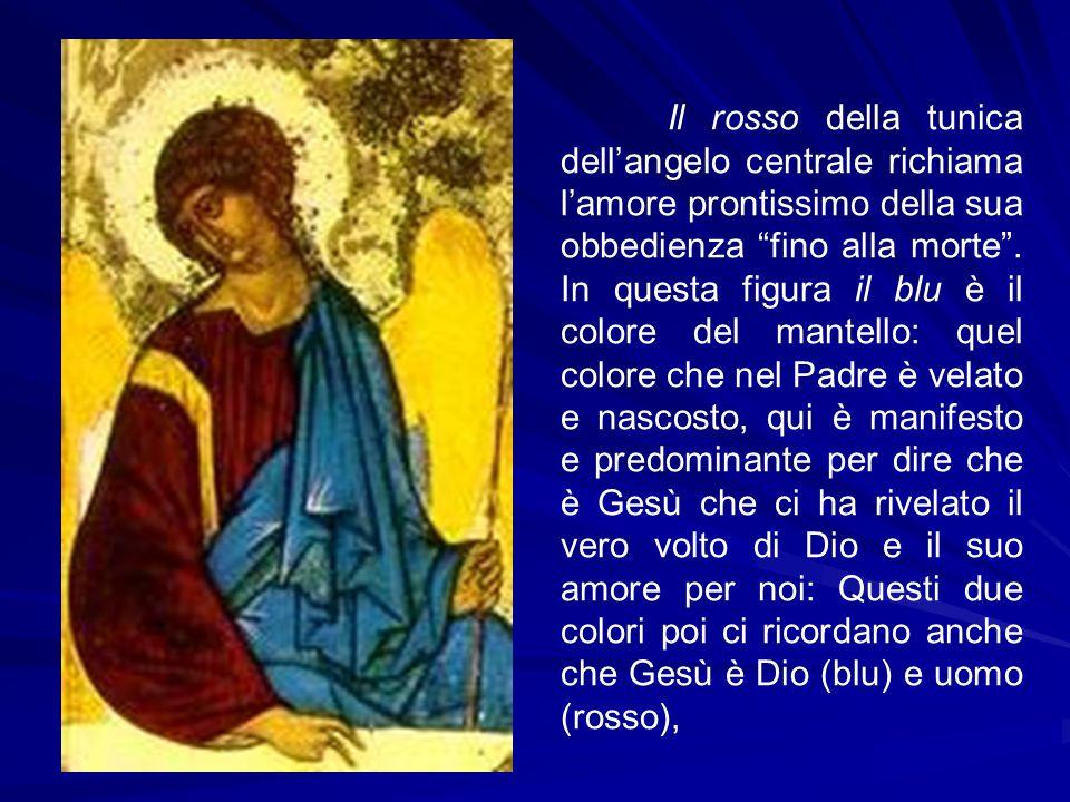 """Il rosso della tunica dell'angelo centrale richiama l'amore prontissimo della sua obbedienza """"fino alla morte"""". In questa figura il blu è il colore de"""