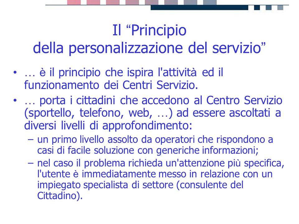 """progetti servizi tecnologie Il """" Principio della personalizzazione del servizio """" … è il principio che ispira l'attivit à ed il funzionamento dei Cent"""
