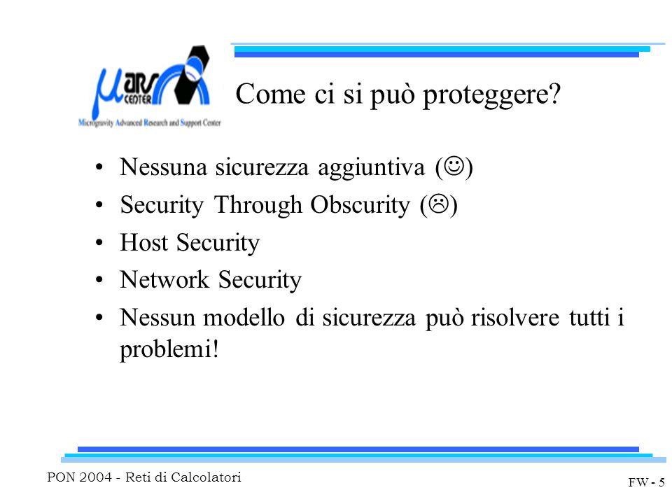PON 2004 - Reti di Calcolatori FW - 5 Come ci si può proteggere.