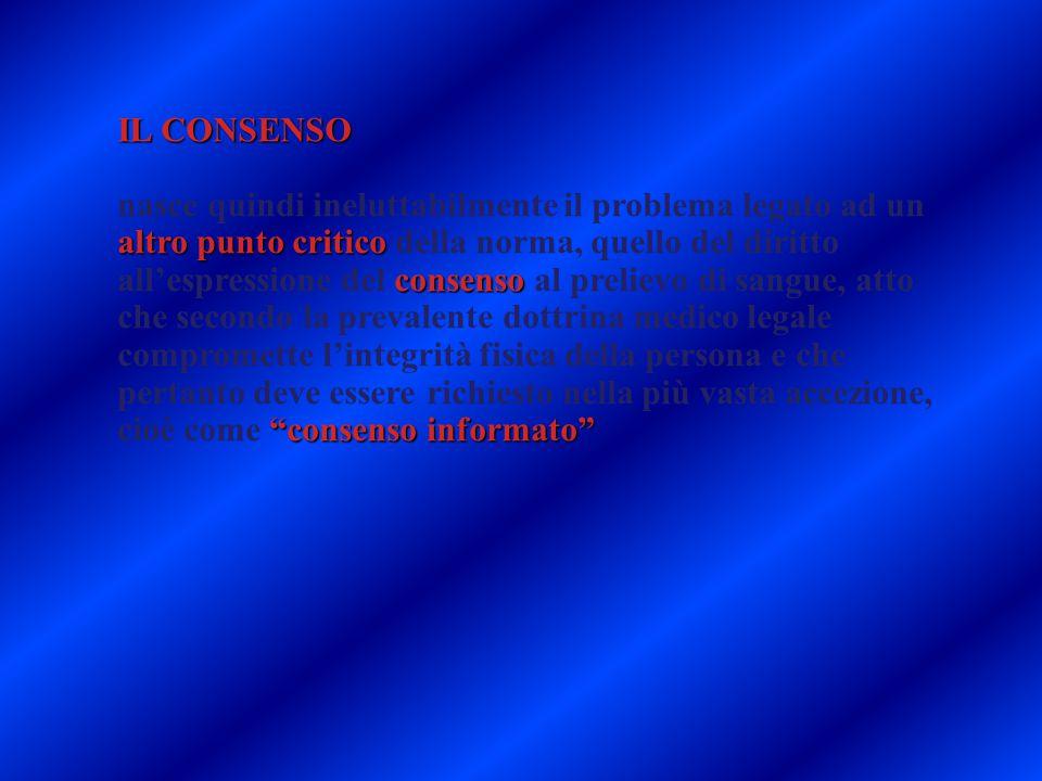 """IL CONSENSO altro punto critico consenso """"consenso informato"""" nasce quindi ineluttabilmente il problema legato ad un altro punto critico della norma,"""