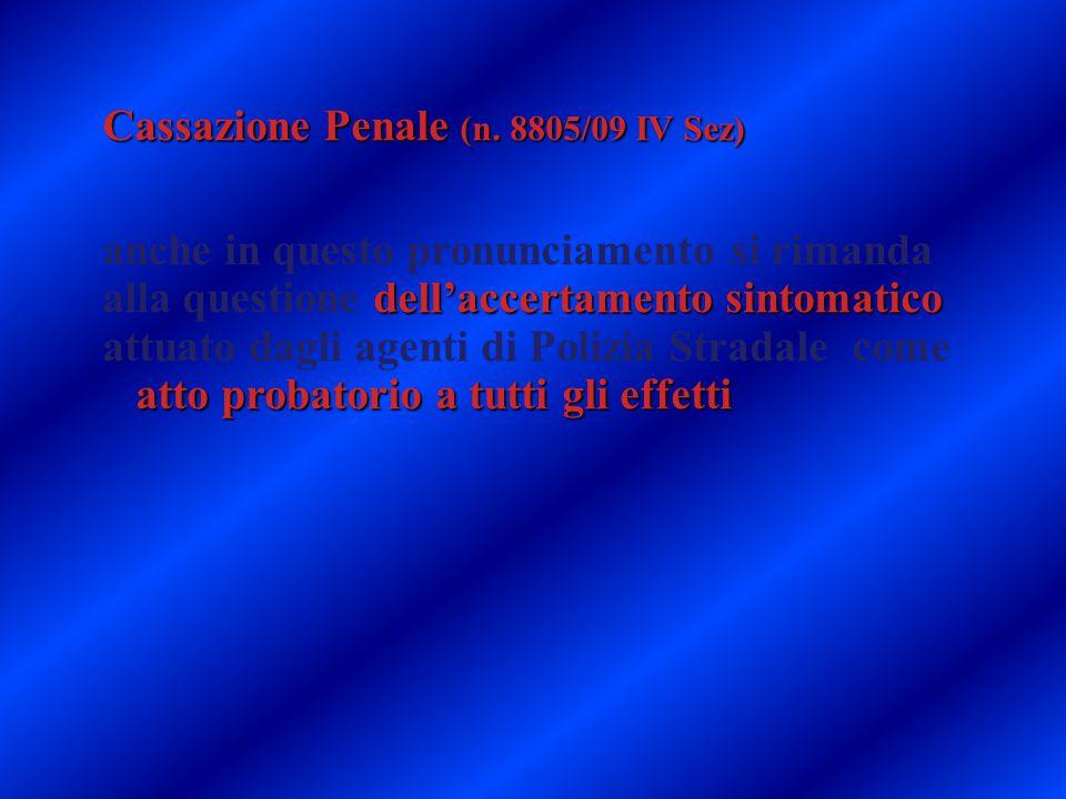 Cassazione Penale (n. 8805/09 IV Sez) dell'accertamento sintomatico anche in questo pronunciamento si rimanda alla questione dell'accertamento sintoma