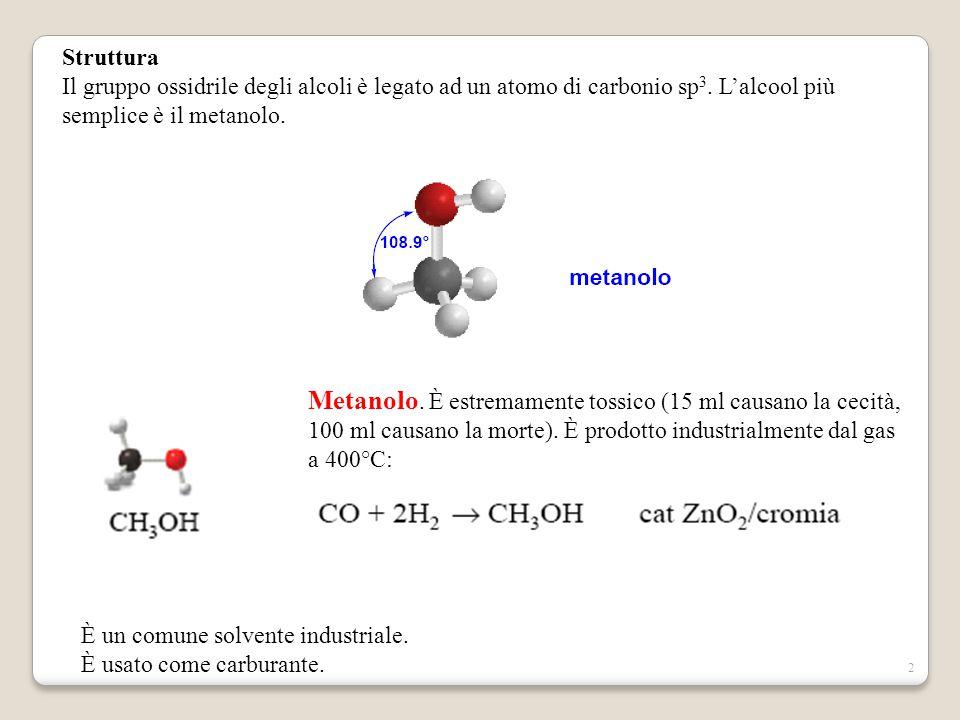 3 Etanolo.È prodotto industrialmente per idratazione dell'etilene.
