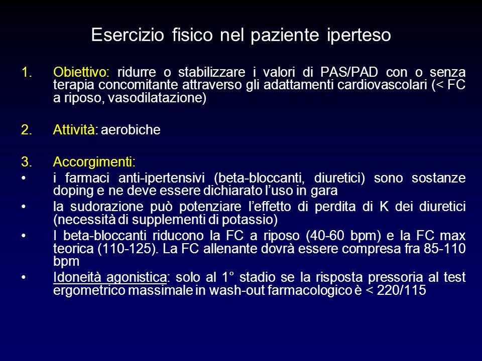 Esercizio fisico nel paziente iperteso 1.Obiettivo: ridurre o stabilizzare i valori di PAS/PAD con o senza terapia concomitante attraverso gli adattam