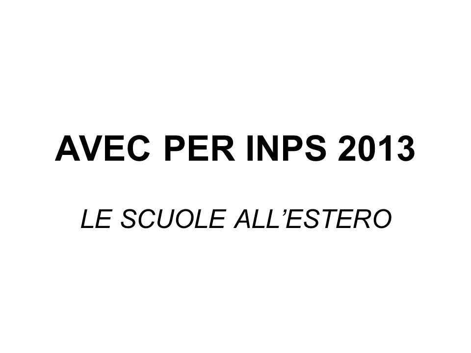 AVEC PER INPS 2013 LE SCUOLE ALL'ESTERO