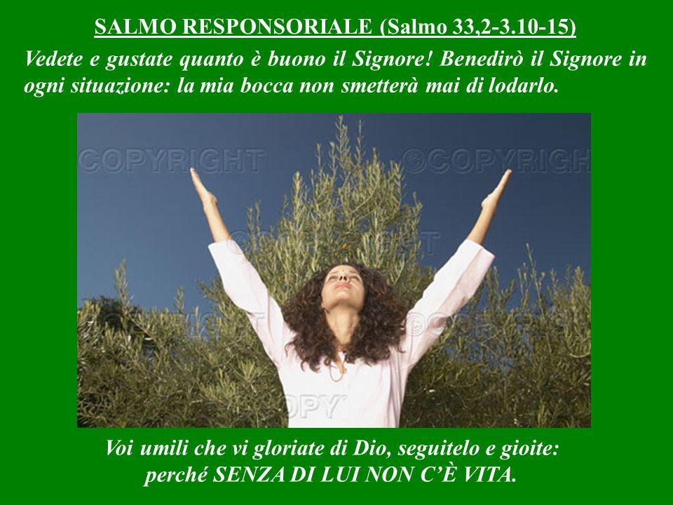 Chi si nutre di Me invece, VIVRA in eterno: perché … SENZA ME NON C'È VITA !