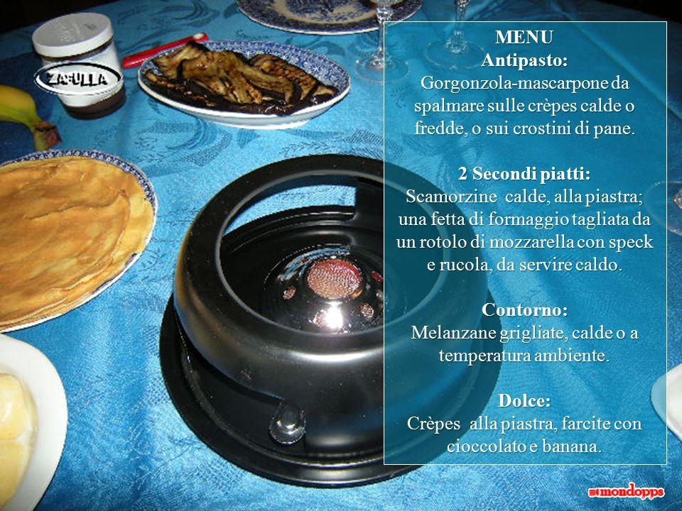 MENUAntipasto: Gorgonzola-mascarpone da spalmare sulle crèpes calde o fredde, o sui crostini di pane.