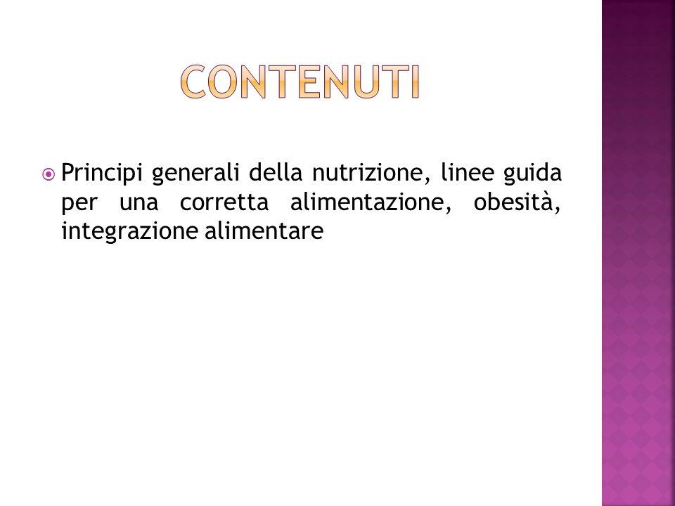 Principi generali della nutrizione, linee guida per una corretta alimentazione, obesità, integrazione alimentare