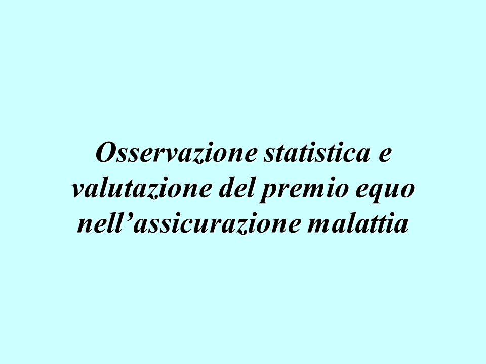 Osservazione statistica e valutazione del premio equo nell'assicurazione malattia