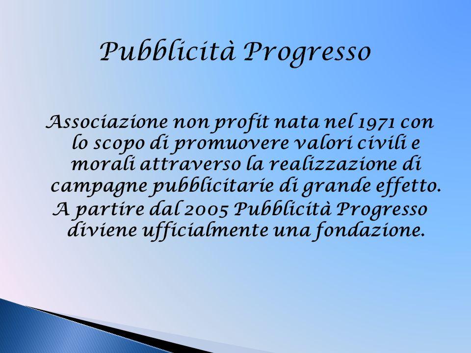 Associazione non profit nata nel 1971 con lo scopo di promuovere valori civili e morali attraverso la realizzazione di campagne pubblicitarie di grand