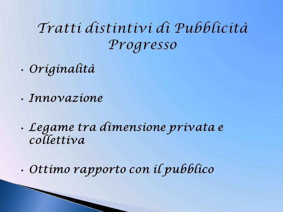 Originalità Innovazione Legame tra dimensione privata e collettiva Ottimo rapporto con il pubblico