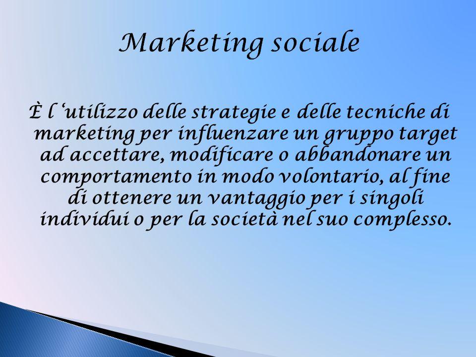 È l 'utilizzo delle strategie e delle tecniche di marketing per influenzare un gruppo target ad accettare, modificare o abbandonare un comportamento in modo volontario, al fine di ottenere un vantaggio per i singoli individui o per la società nel suo complesso.