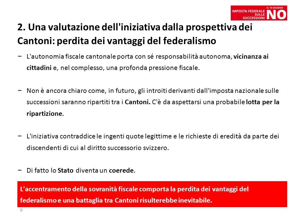 2. Una valutazione dell'iniziativa dalla prospettiva dei Cantoni: perdita dei vantaggi del federalismo – L'autonomia fiscale cantonale porta con sé re