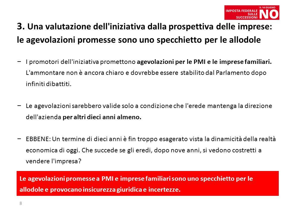3. Una valutazione dell'iniziativa dalla prospettiva delle imprese: le agevolazioni promesse sono uno specchietto per le allodole – I promotori dell'i