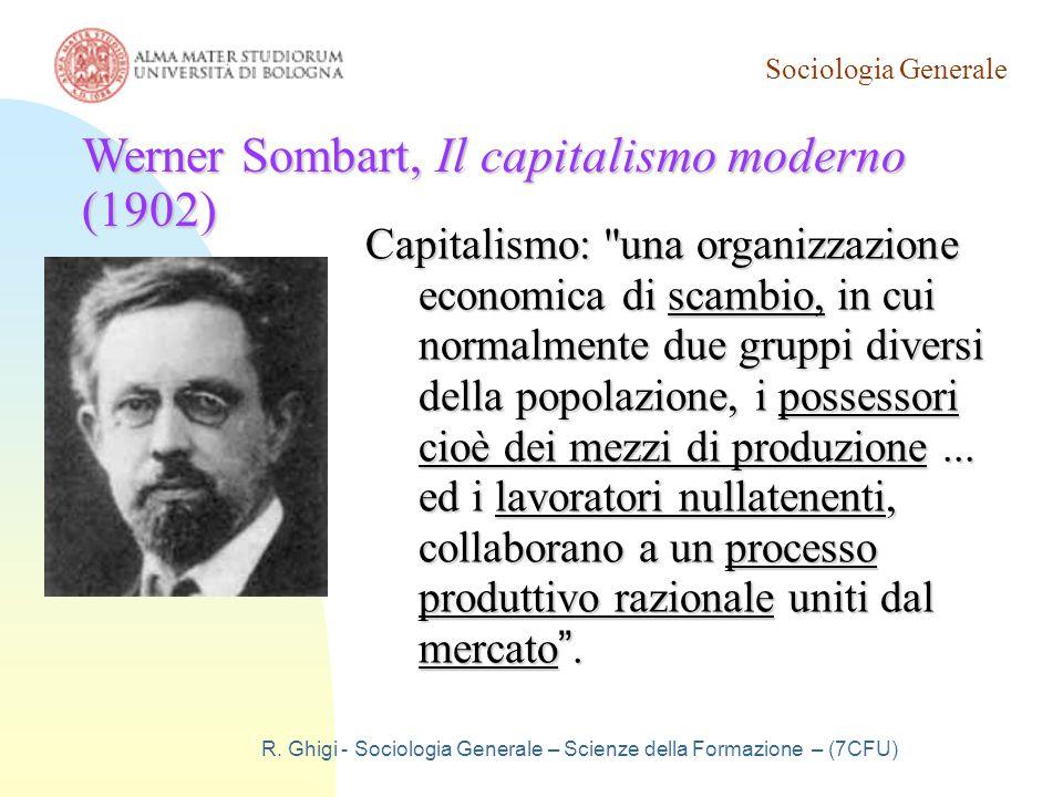 Sociologia Generale R. Ghigi - Sociologia Generale – Scienze della Formazione – (7CFU) Capitalismo: