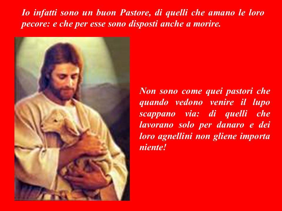 VANGELO (Giovanni 10,11-18) Un giorno Gesù disse ai suoi discepoli: Io sono il vostro Pastore: e voi i miei agnellini.
