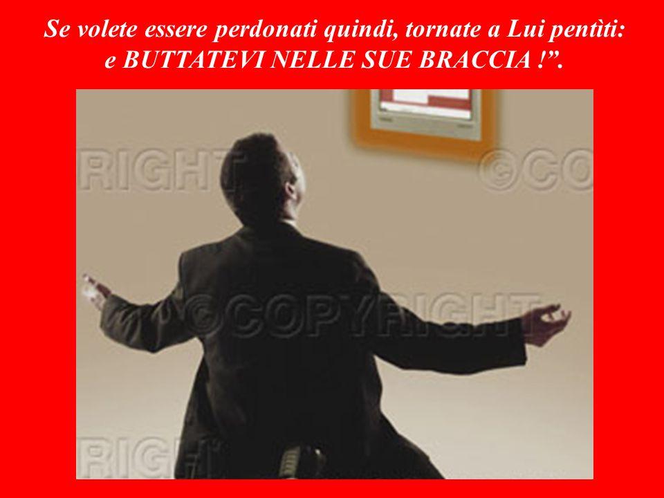 Sottofomdo musicale: STASERA MI BUTTO Buona domenica da Antonio Di Lieto (www.bellanotizia.it) Ora che hai ascoltato la Mia Parola, rispondimi … Per approfondire la bellanotizia premi qui F I N E