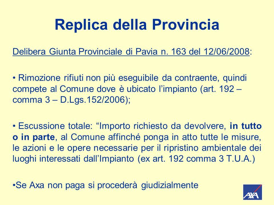 Replica della Provincia Delibera Giunta Provinciale di Pavia n. 163 del 12/06/2008: Rimozione rifiuti non più eseguibile da contraente, quindi compete