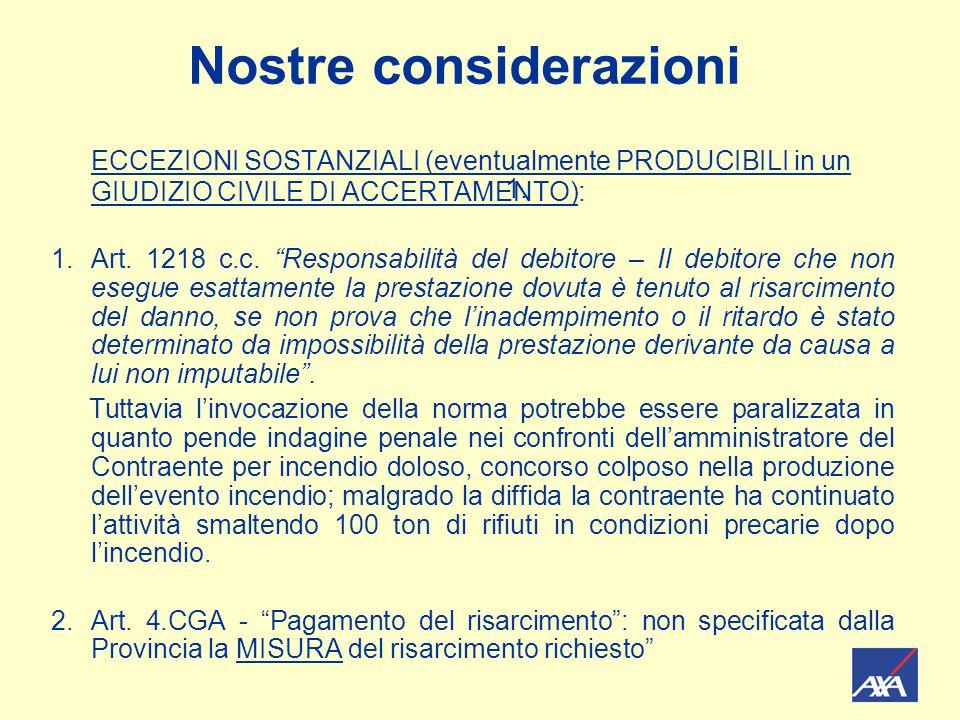 """Nostre considerazioni ECCEZIONI SOSTANZIALI (eventualmente PRODUCIBILI in un GIUDIZIO CIVILE DI ACCERTAMENTO): 1.Art. 1218 c.c. """"Responsabilità del de"""