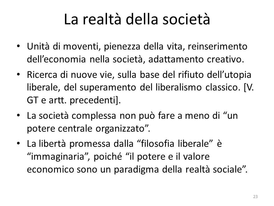 La realtà della società Unità di moventi, pienezza della vita, reinserimento dell'economia nella società, adattamento creativo.
