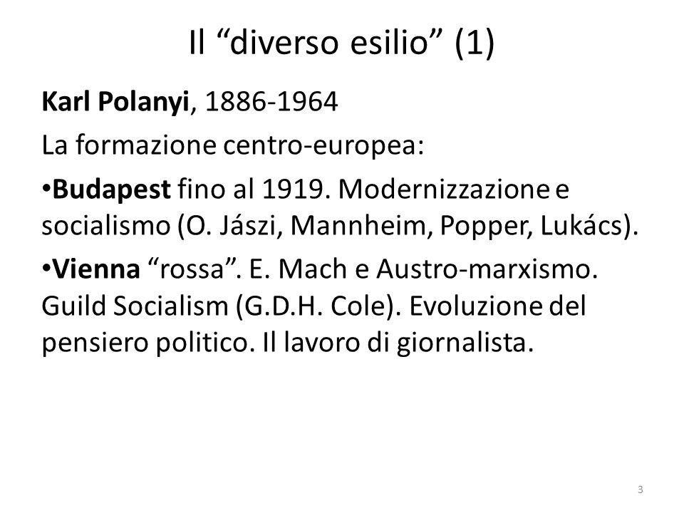 Il diverso esilio (1) Karl Polanyi, 1886-1964 La formazione centro-europea: Budapest fino al 1919.