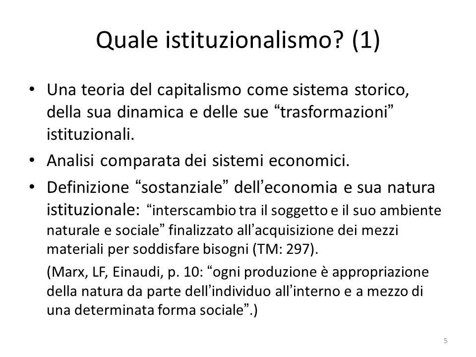 Quale istituzionalismo.(2) Approccio olistico . L'economia come sistema aperto .