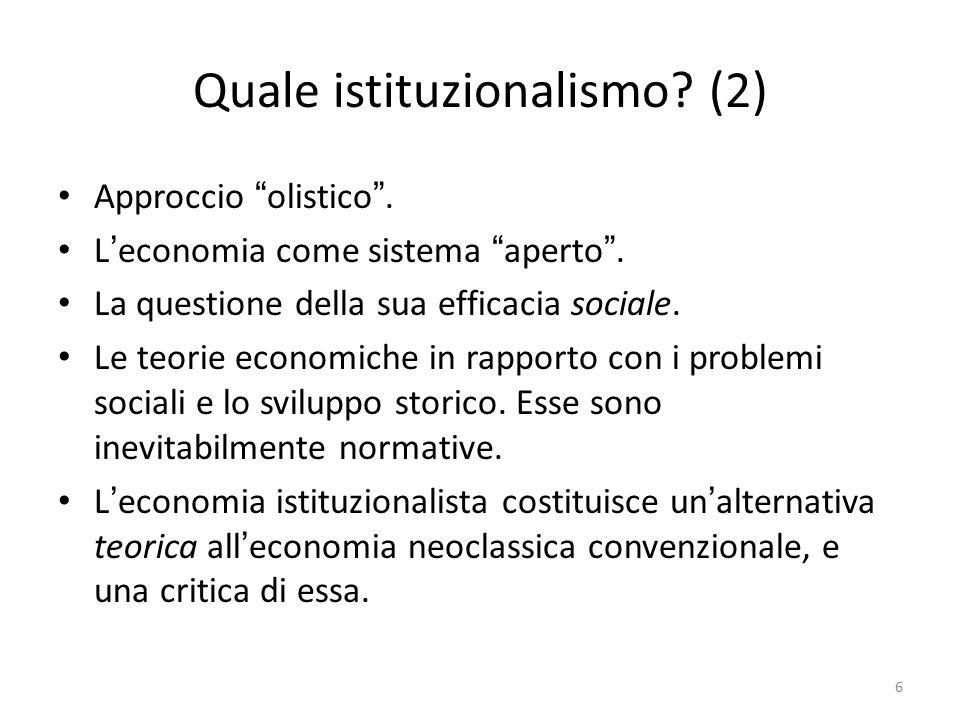 Quale istituzionalismo. (2) Approccio olistico .
