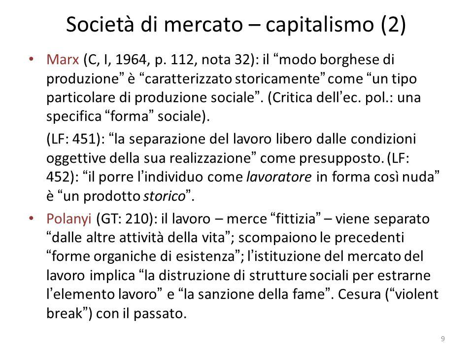 Società di mercato – capitalismo (2) Marx (C, I, 1964, p.
