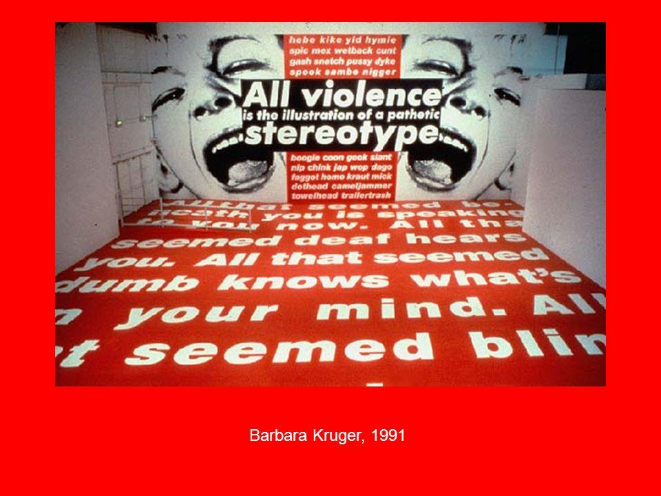 Barbara Kruger, 1991