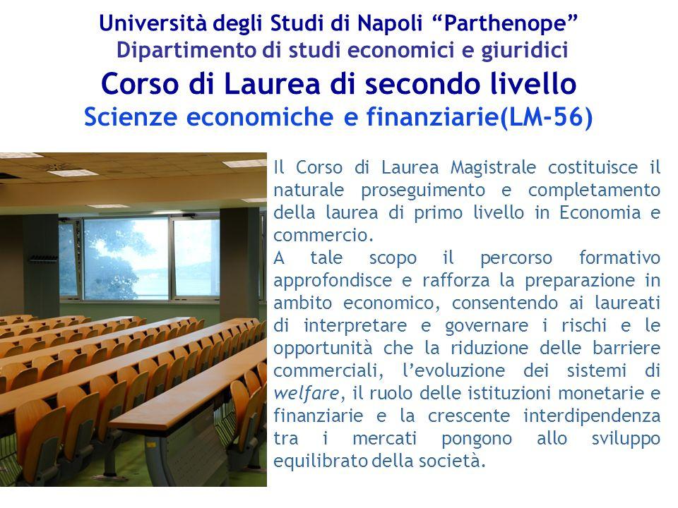 """Università degli Studi di Napoli """"Parthenope"""" Dipartimento di studi economici e giuridici Scienze economiche e finanziarie(LM-56) Il Corso di Laurea M"""