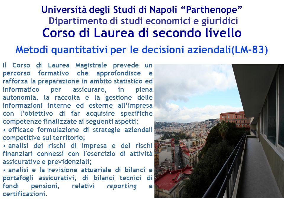 """Università degli Studi di Napoli """"Parthenope"""" Dipartimento di studi economici e giuridici Metodi quantitativi per le decisioni aziendali(LM-83) Il Cor"""