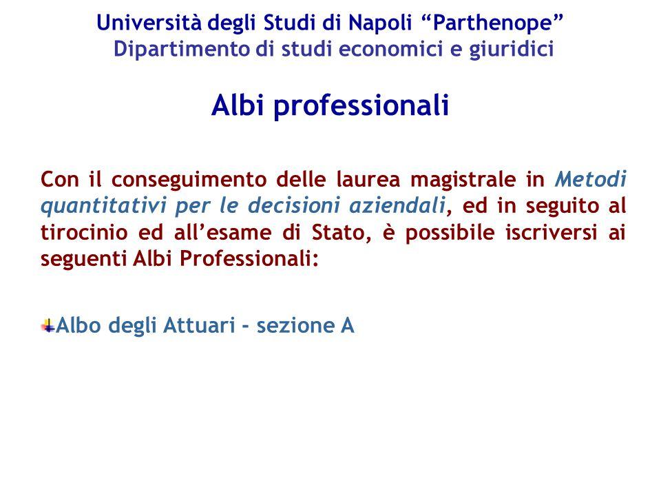 """Università degli Studi di Napoli """"Parthenope"""" Dipartimento di studi economici e giuridici Albi professionali Con il conseguimento delle laurea magistr"""