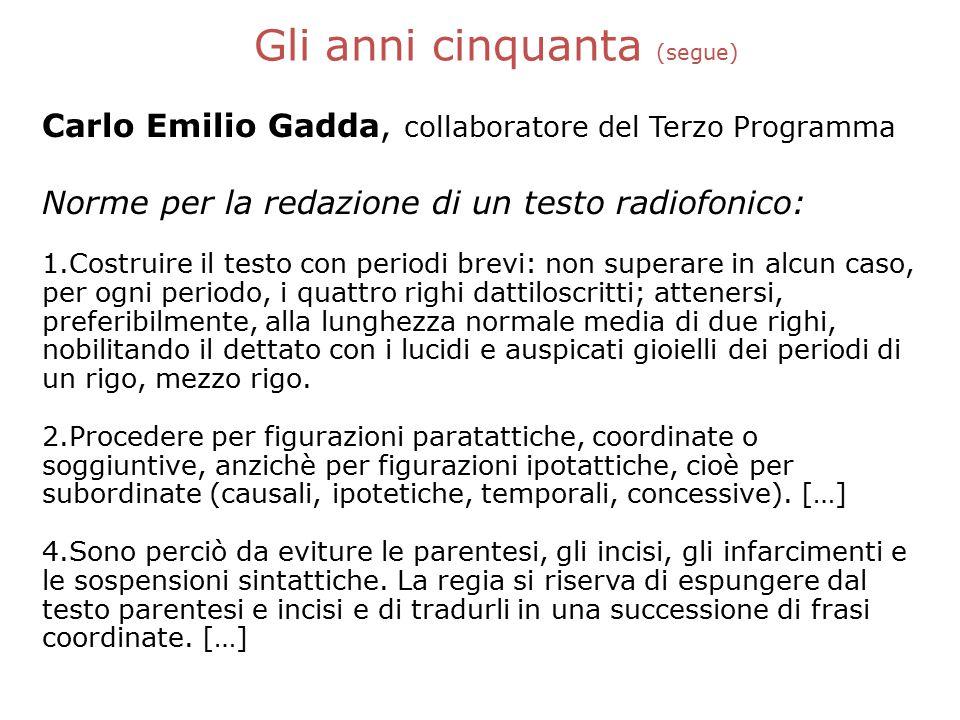 Carlo Emilio Gadda, collaboratore del Terzo Programma Norme per la redazione di un testo radiofonico: 1.Costruire il testo con periodi brevi: non supe