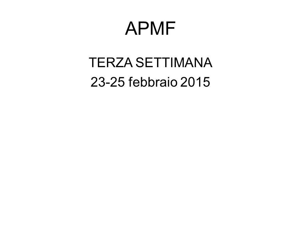 APMF TERZA SETTIMANA 23-25 febbraio 2015