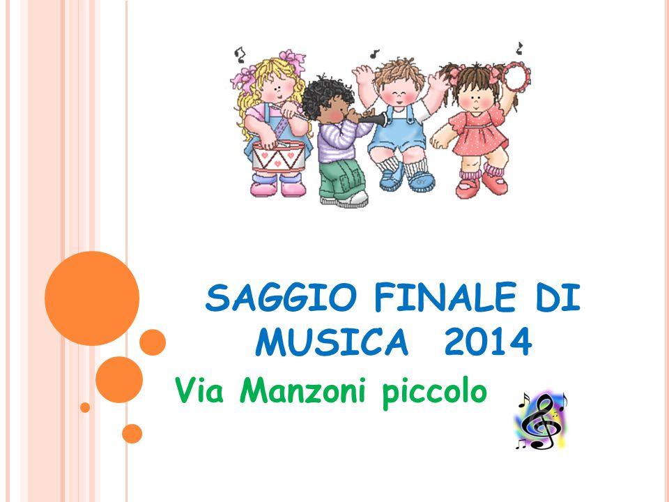 SAGGIO FINALE DI MUSICA 2014 Via Manzoni piccolo