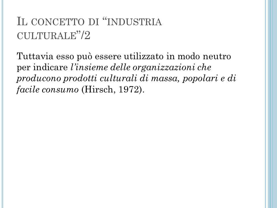 I L SETTORE DELLA CULTURA E DELLA CREATIVITÀ IN I TALIA (fonte Santagata W., 2009, Libro bianco sulla creatività.
