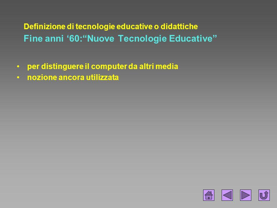 Definizione di tecnologie educative o didattiche Anni '70: Tecnologie dell'Istruzione scienza dei mezzi studio dei metodi e dei media per l'apprendimento globalmente inteso (procedure, idee, persone, organizzazione, tecniche…) coincide con metodologia e didattica .