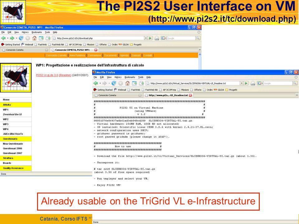 """Catania, Corso IFTS """"Tecnico di Laboratorio per la Ricerca e l'Innovazione Informatica"""", 7 Maggio 2008 37 The PI2S2 User Interface on VM (http://www.p"""