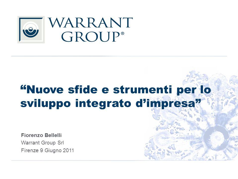 Nuove sfide e strumenti per lo sviluppo integrato d'impresa Fiorenzo Bellelli Warrant Group Srl Firenze 9 Giugno 2011