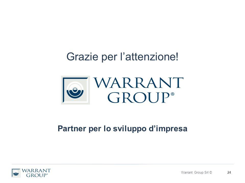 Grazie per l'attenzione! Partner per lo sviluppo d'impresa Warrant Group Srl ©24