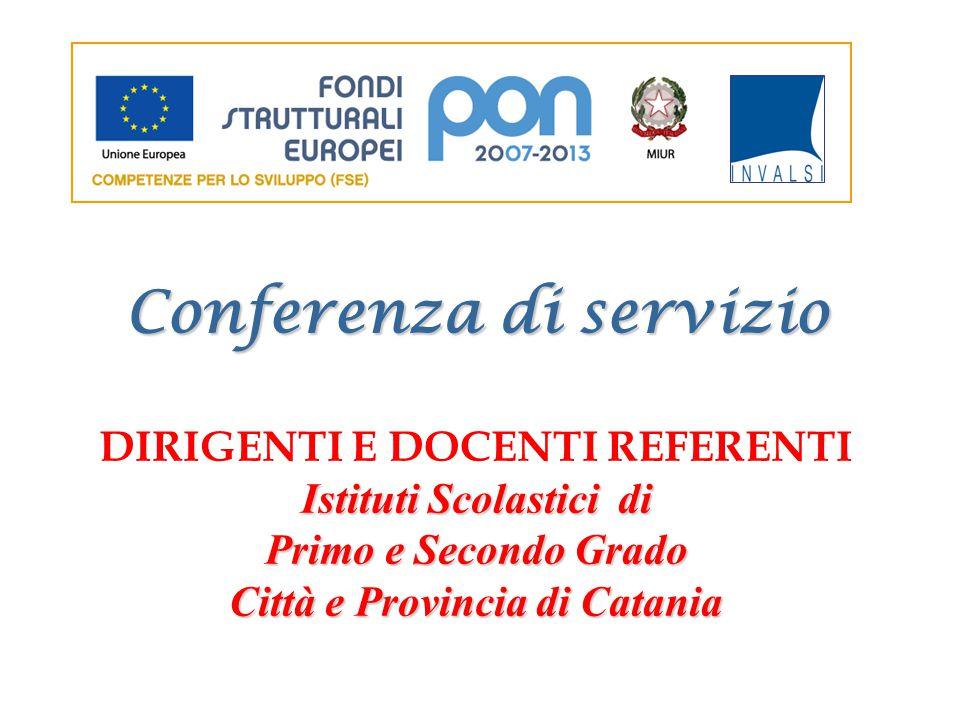 Conferenza di servizio DIRIGENTI E DOCENTI REFERENTI Istituti Scolastici di Primo e Secondo Grado Città e Provincia di Catania
