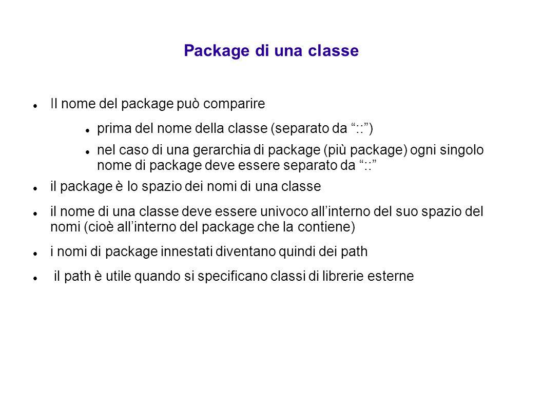 """Package di una classe Il nome del package può comparire prima del nome della classe (separato da """"::"""") nel caso di una gerarchia di package (più packa"""