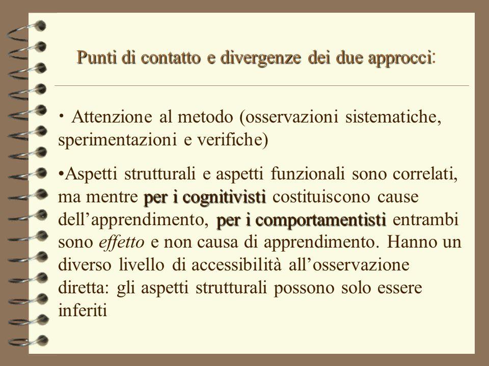 Punti di contatto e divergenze dei due approcci Punti di contatto e divergenze dei due approcci : Attenzione al metodo (osservazioni sistematiche, spe