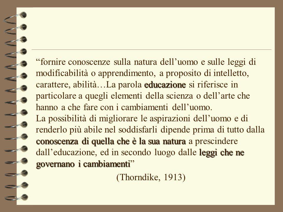"""educazione """"fornire conoscenze sulla natura dell'uomo e sulle leggi di modificabilità o apprendimento, a proposito di intelletto, carattere, abilità…L"""