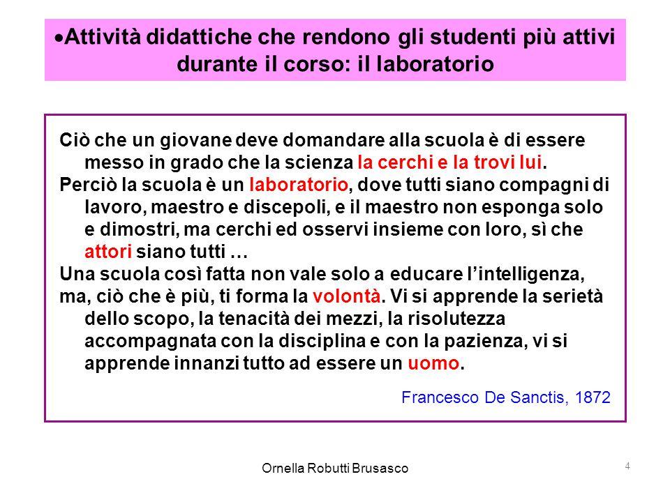 Ornella Robutti Brusasco 4  Attività didattiche che rendono gli studenti più attivi durante il corso: il laboratorio Ciò che un giovane deve domandar