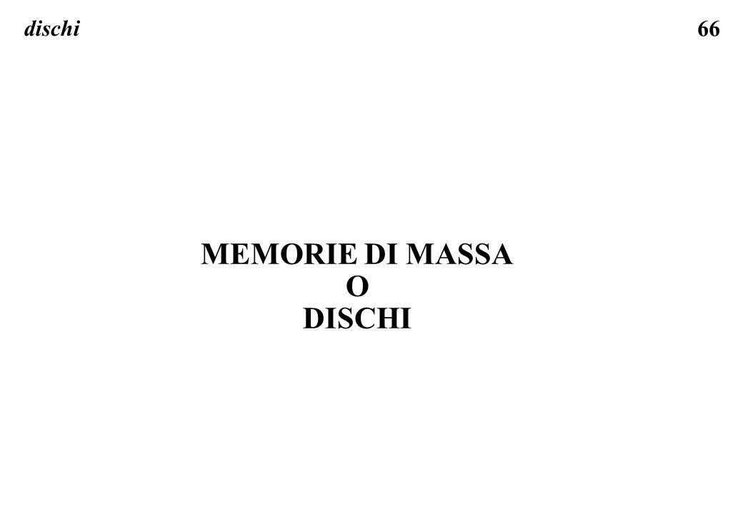 66 dischi MEMORIE DI MASSA O DISCHI