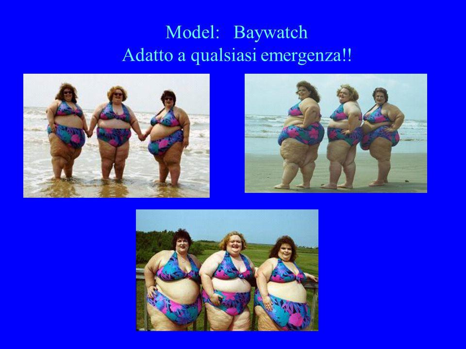 Model: Baywatch Adatto a qualsiasi emergenza!!