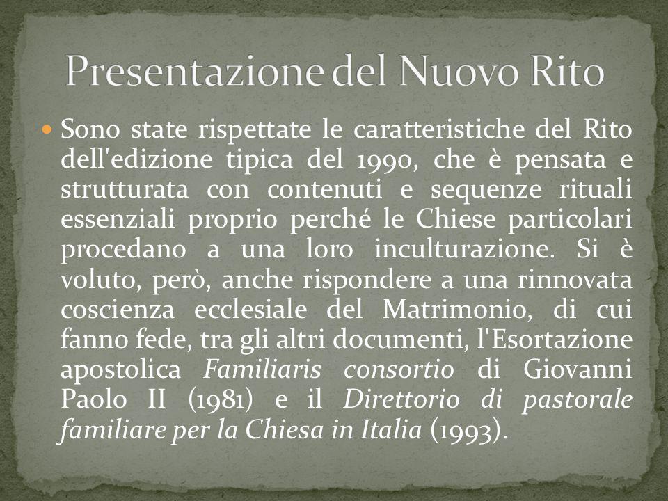 Sono state rispettate le caratteristiche del Rito dell'edizione tipica del 1990, che è pensata e strutturata con contenuti e sequenze rituali essenzia