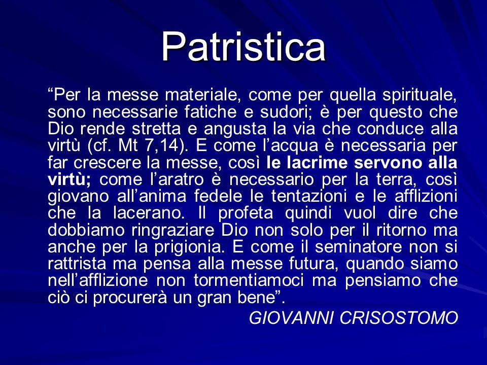 """Patristica """"Per la messe materiale, come per quella spirituale, sono necessarie fatiche e sudori; è per questo che Dio rende stretta e angusta la via"""