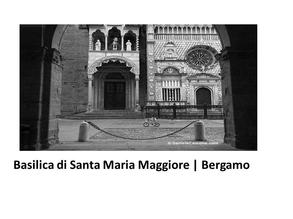 Basilica di Santa Maria Maggiore | Bergamo